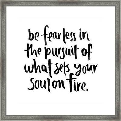 Focus And Be Fearless. The #motivation Framed Print