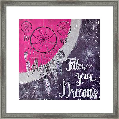 Follow Your Dreams Framed Print by Home Art