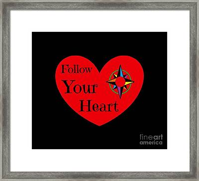 Follow Your Heart 2016 Framed Print by Padre Art