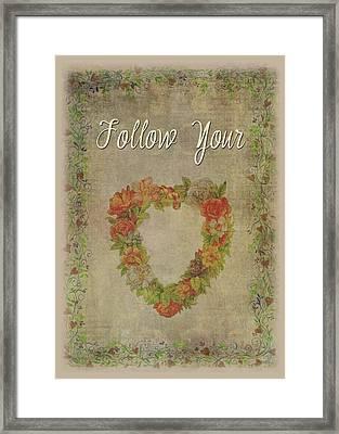 Follow Your Heart Motivational Framed Print