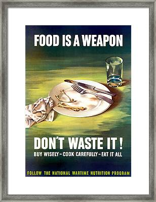 Food Is A Weapon -- Ww2 Propaganda Framed Print