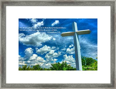 Foolishness Of The Cross Framed Print by Reid Callaway