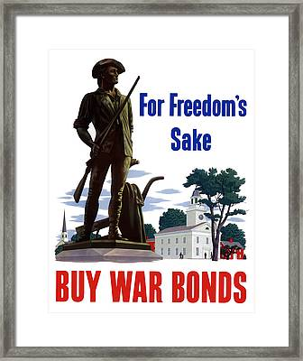 For Freedom's Sake Buy War Bonds Framed Print by War Is Hell Store