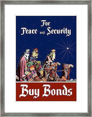 For Peace And Security - Buy Bonds Framed Print by War Is Hell Store