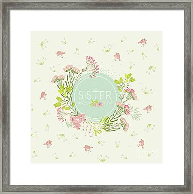 For Sister - Pretty Flowers And Birds - Natalie Kinnear Designs Framed Print