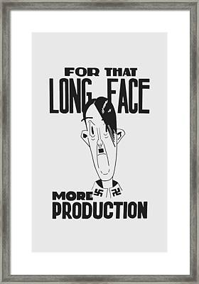 For That Long Face - More Production Framed Print by War Is Hell Store