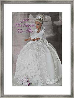 For The Bride To Be Framed Print by Nina Silver