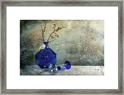 For You Darling Framed Print by Randi Grace Nilsberg