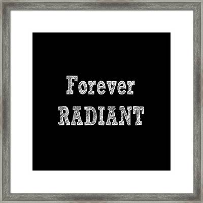 Forever Radiant Positive Self Love Quote Prints Beauty Quotes Framed Print