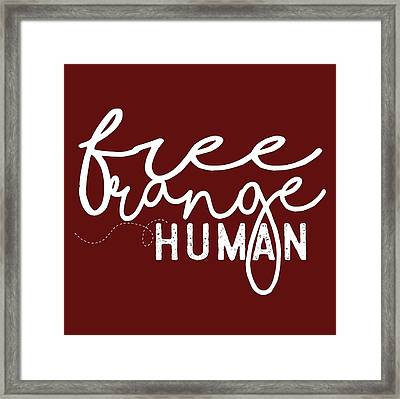 Free Range Human Framed Print