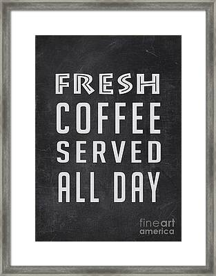Fresh Coffee Served All Day Framed Print