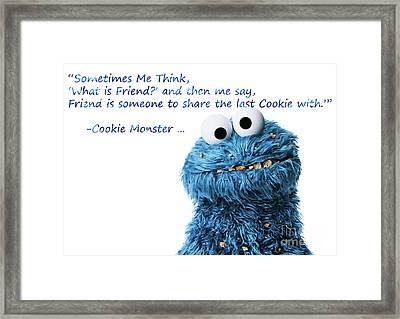 Friendship Is.. - Cookie Monster Cute Friendship Quotes.. 4 Framed Print by Prar Kulasekara