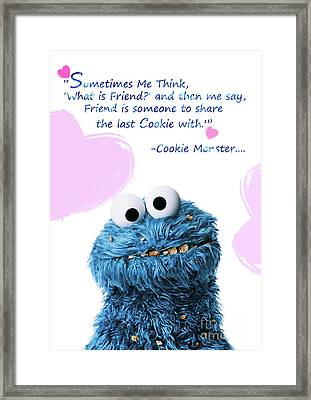Friendship Is.. - Cookie Monster Cute Friendship Quotes.. 6  Framed Print