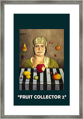 Fruit Collector 2 With Lettering Framed Print by Leah Saulnier The Painting Maniac