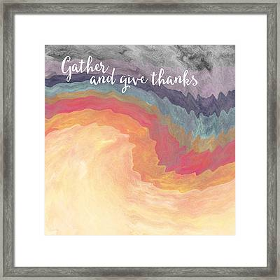 Gather And Give Thanks- Abstract Art By Linda Woods Framed Print by Linda Woods