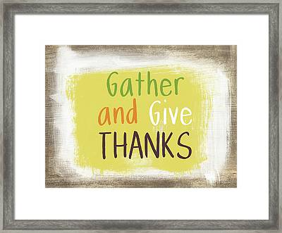 Gather And Give Thanks- Art By Linda Woods Framed Print by Linda Woods