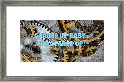 Geared Up And Ready To Go Framed Print by John Malone