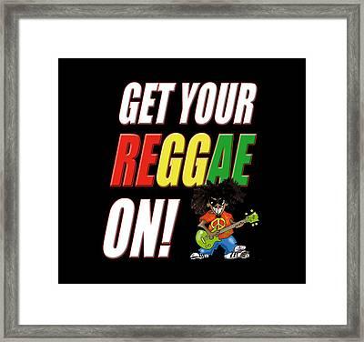 Get Your Reggae On Framed Print