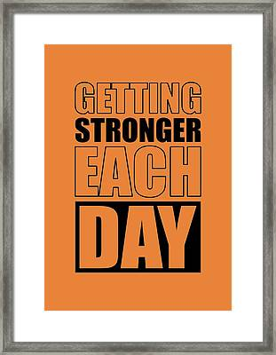 Getting Stronger Each Day Gym Motivational Quotes Poster Framed Print by Lab No 4
