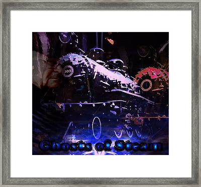Ghosts Of Steam Framed Print by Michelle Dick