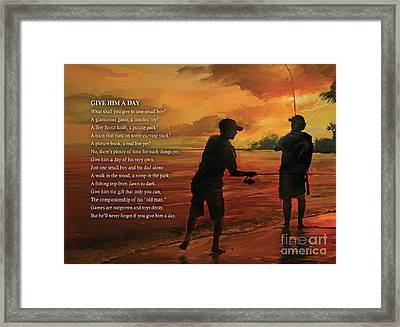 Give Him A Day Framed Print