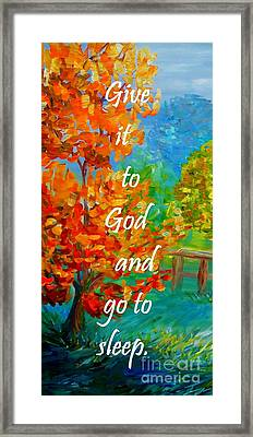 Give It To God And Go To Sleep Framed Print