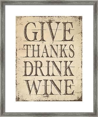 Framed Print featuring the digital art Give Thanks Drink Wine by Jaime Friedman