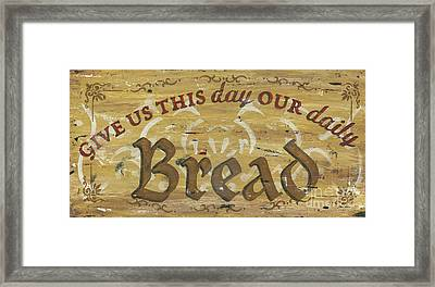Give Us This Day Our Daily Bread Framed Print