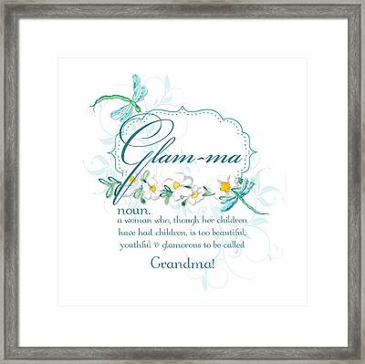 Glam-ma Grandma Grandmother For Glamorous Grannies Framed Print by Audrey Jeanne Roberts