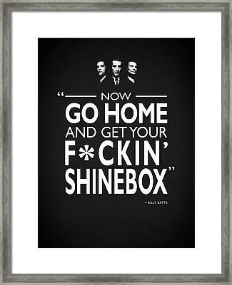 Go Home And Get Your Shinebox Framed Print