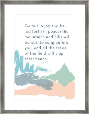 Go Out In Joy- Art By Linda Woods Framed Print