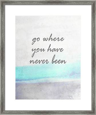 Go Where You Have Never Been Quot On Art Framed Print by Ann Powell