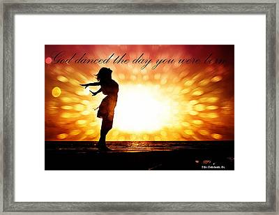 God Danced The Day You Were Born Framed Print