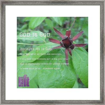 """god Is God. Because He Is God, He Is Framed Print"