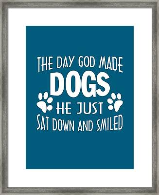 God Made Dogs Framed Print by Sophia