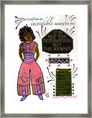 Good Better Best Framed Print by Angela L Walker