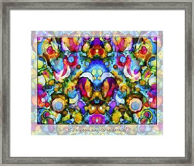 Good Day To Celebrate Framed Print by Korrine Holt