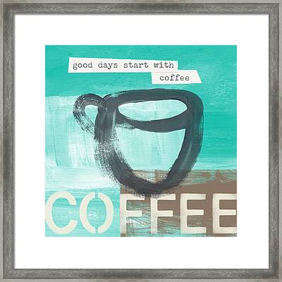 Good Days Start With Coffee In Blue- Art By Linda Woods Framed Print by Linda Woods