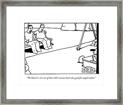 Good For Stupid Adults Framed Print