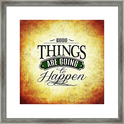 Good Things Framed Print by Cco