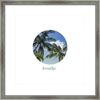 Graphic Art Breathe - Palm Trees Framed Print by Melanie Viola