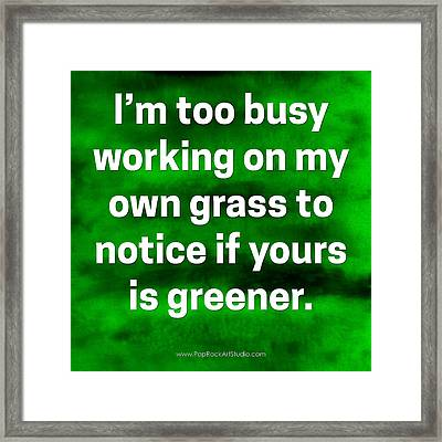 Framed Print featuring the digital art Grass Is Greener Quote Art by Bob Baker