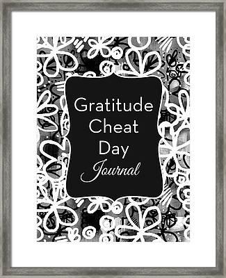 Gratitude Cheat Day Journal- Art By Linda Woods Framed Print