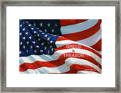 Framed Print featuring the photograph Greed Is Treason by Paul W Faust - Impressions of Light