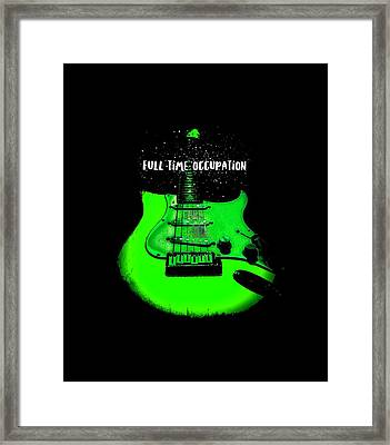 Framed Print featuring the digital art Green Guitar Full Time Occupation by Guitar Wacky