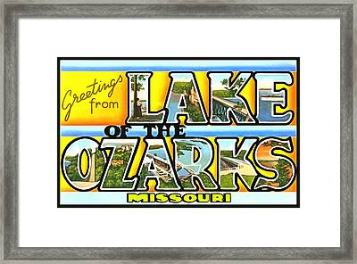 Greetings From Lake Of The Ozarks Missouri Framed Print