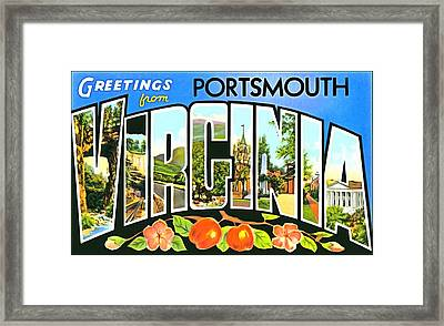 Greetings From Portsmouth Virginia Framed Print