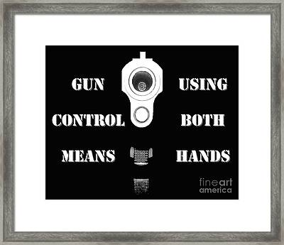 Gun Control Means Framed Print by Al Powell Photography USA