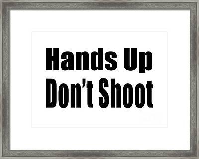 Hands Up Don't Shoot Tee Framed Print by Edward Fielding