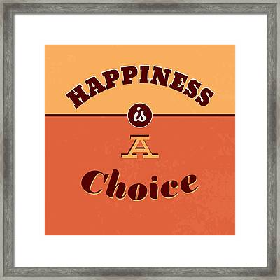 Happiness Is A Choice Framed Print by Naxart Studio